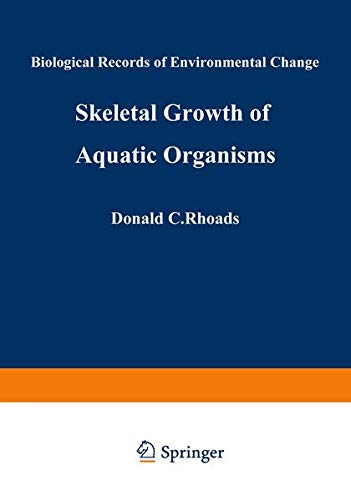 9781489949974: Skeletal Growth of Aquatic Organisms: Biological Records of Environmental Change (Topics in Geobiology)