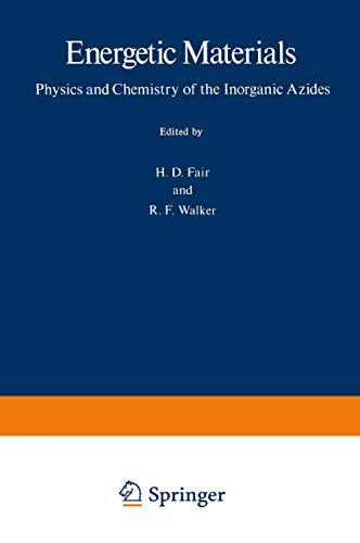 9781489950093: Energetic Materials: 1 Physics and Chemistry of the Inorganic Azides