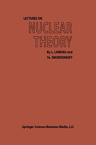9781489950543: Lectures on Nuclear Theory