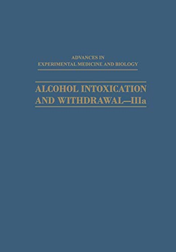 Alcohol Intoxication and Withdrawal_IIIa: Biological Aspects of Ethanol (Advances in Experimental ...