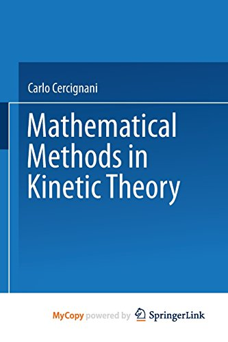 9781489954107: Mathematical Methods in Kinetic Theory