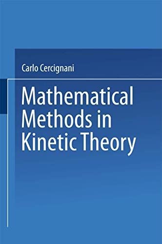 9781489954114: Mathematical Methods in Kinetic Theory