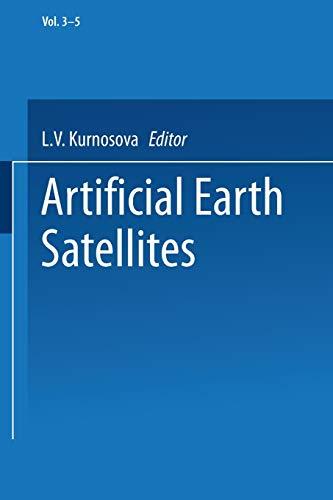 Artificial Earth Satellites. Volume 3 Volume 4 and Volume 5: L. V. KURNOSOVA