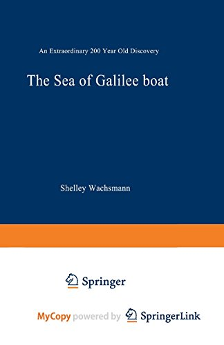 9781489959911: The Sea of Galilee Boat: An Extraordinary 2000 Year Old Discovery