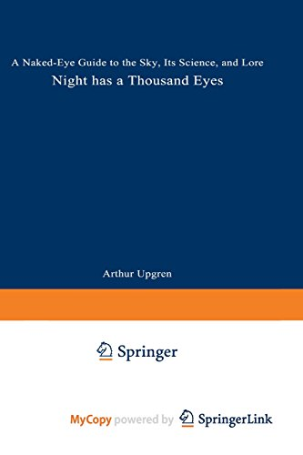9781489960733: Night Has a Thousand Eyes: A Naked-Eye Guide to the Sky, Its Science, and Lore