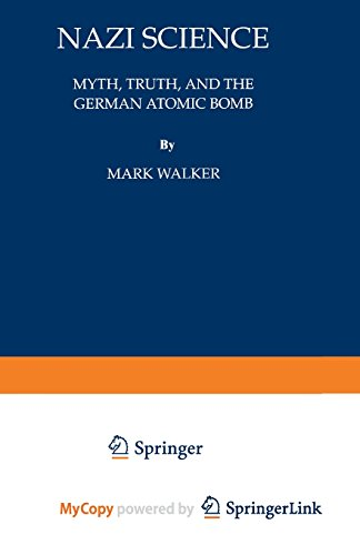 9781489960757: Nazi Science: Myth, Truth, and the German Atomic Bomb