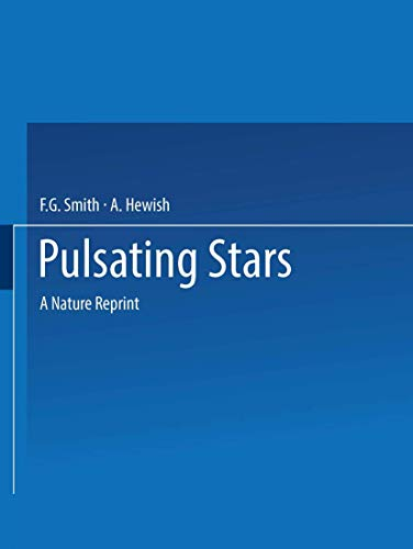 Pulsating Stars: A NATURE Reprint: Smith, F. G., Hewish, A.