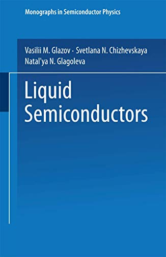 9781489962201: Liquid Semiconductors (Monographs in Semiconductor Physics)