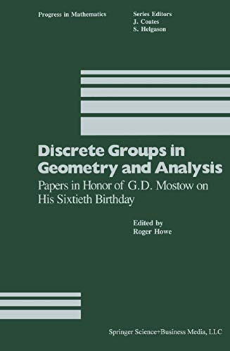 Discrete Groups in Geometry and Analysis. Papers in Honor of G.D. Mostow on His Sixtieth Birthday: ...