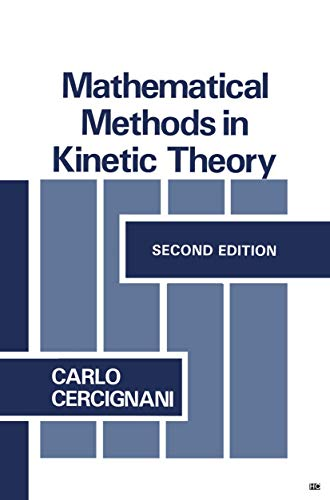9781489972934: Mathematical Methods in Kinetic Theory