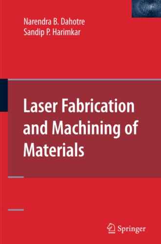 9781489973719: Laser Fabrication and Machining of Materials