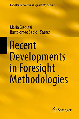 Recent Developments in Foresight Methodologies (Complex Networks and Dynamic Systems)