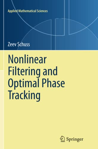 9781489973818: Nonlinear Filtering and Optimal Phase Tracking (Applied Mathematical Sciences) (Volume 180)