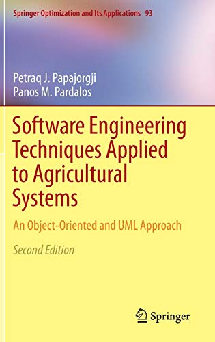 9781489974624: Software Engineering Techniques Applied to Agricultural Systems: An Object-Oriented and UML Approach (Springer Optimization and Its Applications)
