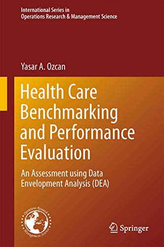9781489974716: Health Care Benchmarking and Performance Evaluation: An Assessment using Data Envelopment Analysis (DEA) (International Series in Operations Research & Management Science)