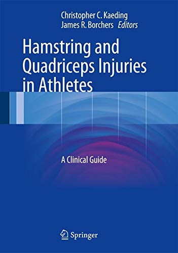 Hamstring and Quadricepts Injuries in Athletes.: Kaeding, Christopher C.;