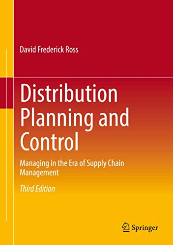 Distribution Planning and Control: Managing in the Era of Supply Chain Management: Ross, David F.