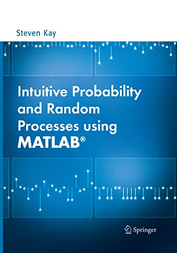 9781489977335: Intuitive Probability and Random Processes using MATLAB®