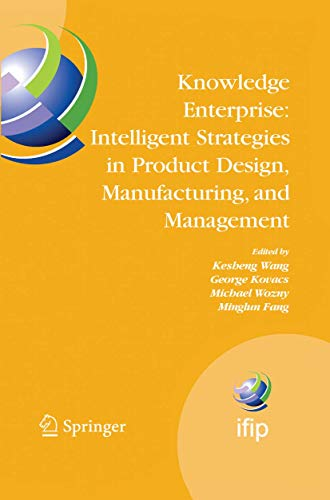 9781489977649: Knowledge Enterprise: Intelligent Strategies in Product Design, Manufacturing, and Management: Proceedings of PROLAMAT 2006, IFIP TC5, International ... in Information and Communication Technology)