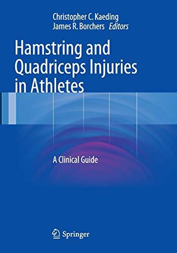 Hamstring and Quadriceps Injuries in Athletes : Kaeding, Christopher C.