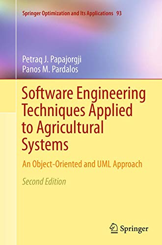 9781489979032: Software Engineering Techniques Applied to Agricultural Systems: An Object-Oriented and UML Approach (Springer Optimization and Its Applications)