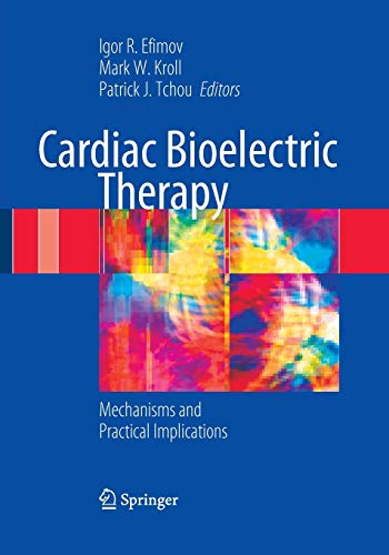 Cardiac Bioelectric Therapy: Mechanisms and Practical Implications (Paperback)
