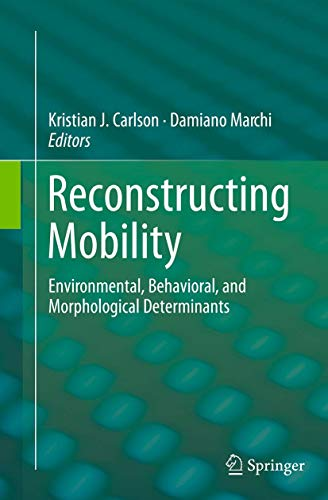 9781489979636: Reconstructing Mobility: Environmental, Behavioral, and Morphological Determinants