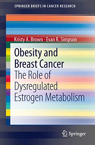 9781489980014: Obesity and Breast Cancer: The Role of Dysregulated Estrogen Metabolism (SpringerBriefs in Cancer Research)