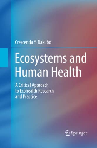 9781489981639: Ecosystems and Human Health: A Critical Approach to Ecohealth Research and Practice