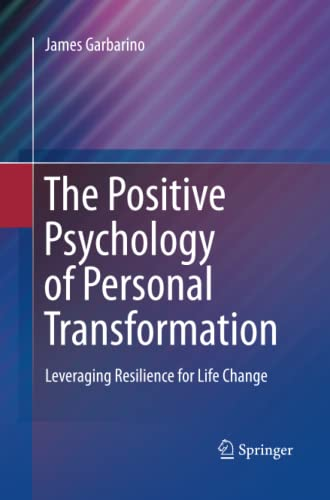 9781489981936: The Positive Psychology of Personal Transformation: Leveraging Resilience for Life Change