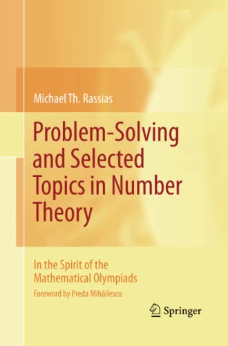 9781489981943: Problem-Solving and Selected Topics in Number Theory: In the Spirit of the Mathematical Olympiads