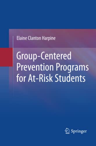 9781489982247: Group-Centered Prevention Programs for At-Risk Students