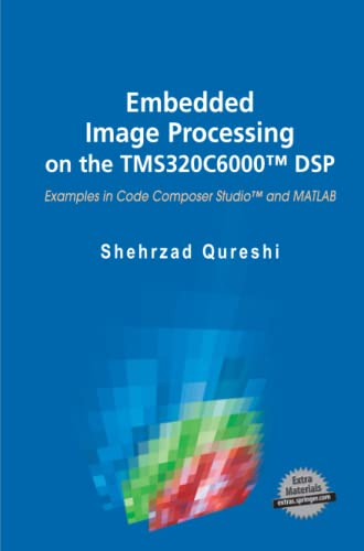9781489982698: Embedded Image Processing on the TMS320C6000™ DSP: Examples in Code Composer Studio™ and MATLAB