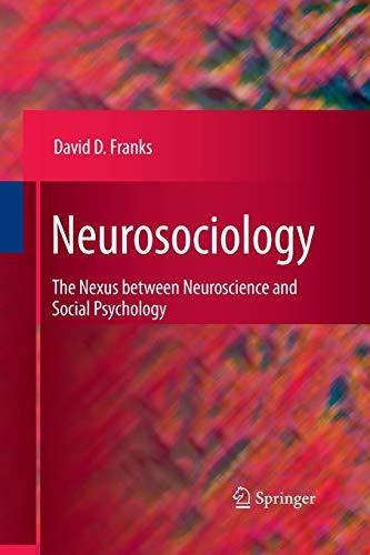 9781489982728: Neurosociology: The Nexus Between Neuroscience and Social Psychology