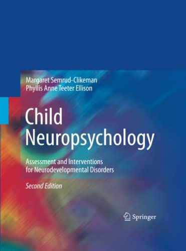 9781489982773: Child Neuropsychology: Assessment and Interventions for Neurodevelopmental Disorders, 2nd Edition