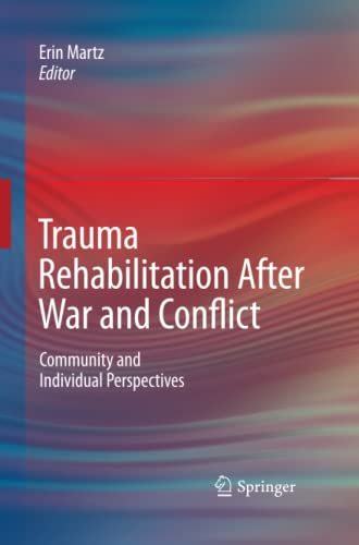 9781489983688: Trauma Rehabilitation After War and Conflict: Community and Individual Perspectives