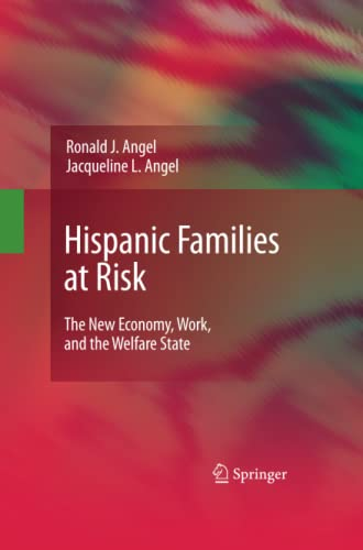 9781489983763: Hispanic Families at Risk: The New Economy, Work, and the Welfare State