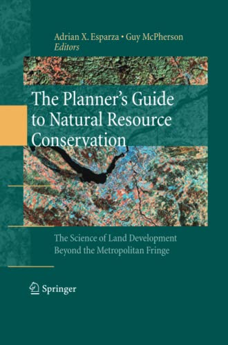 9781489984357: The Planner's Guide to Natural Resource Conservation:: The Science of Land Development Beyond the Metropolitan Fringe