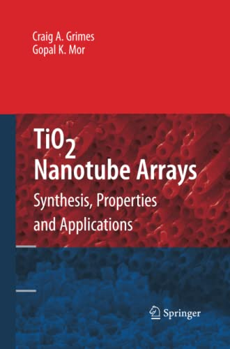 9781489984852: TiO2 Nanotube Arrays: Synthesis, Properties, and Applications