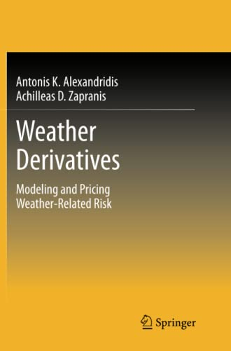 9781489985347: Weather Derivatives: Modeling and Pricing Weather-Related Risk