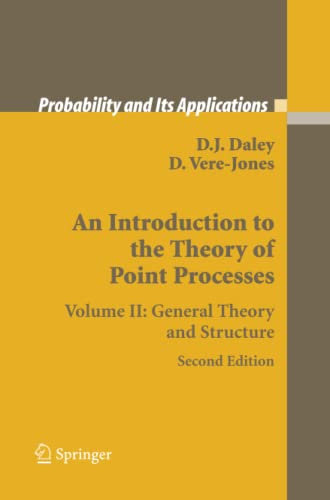 9781489985385: An Introduction to the Theory of Point Processes: Volume II: General Theory and Structure (Probability and Its Applications)