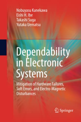 9781489985941: Dependability in Electronic Systems: Mitigation of Hardware Failures, Soft Errors, and Electro-Magnetic Disturbances