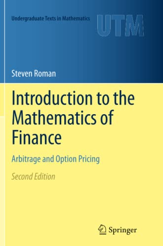 Introduction to the Mathematics of Finance: Arbitrage: Steven Roman