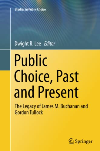 9781489986115: Public Choice, Past and Present: The Legacy of James M. Buchanan and Gordon Tullock (Studies in Public Choice)