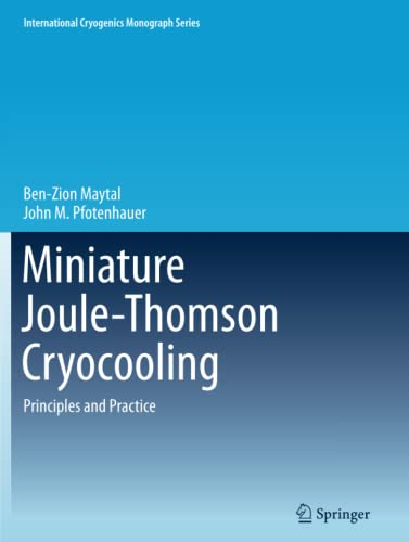 9781489986429: Miniature Joule-Thomson Cryocooling: Principles and Practice (International Cryogenics Monograph Series)