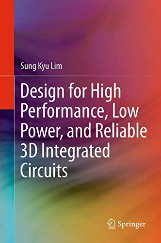 9781489986962: Design for High Performance, Low Power, and Reliable 3D Integrated Circuits