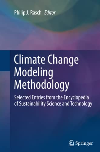 9781489987013: Climate Change Modeling Methodology: Selected Entries from the Encyclopedia of Sustainability Science and Technology