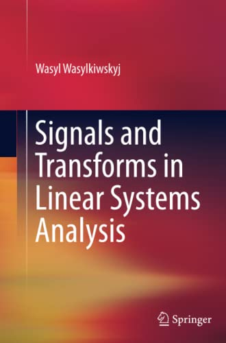 9781489987105: Signals and Transforms in Linear Systems Analysis