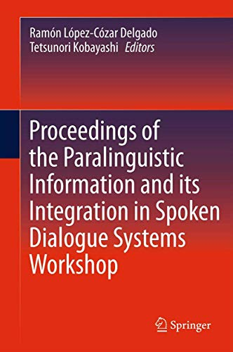 9781489987181: Proceedings of the Paralinguistic Information and its Integration in Spoken Dialogue Systems Workshop