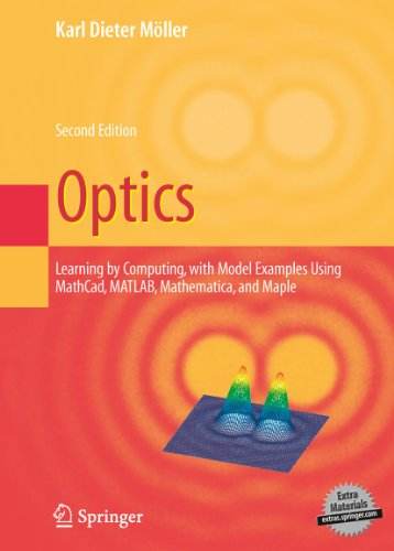 9781489987396: Optics: Learning by Computing, with Examples Using Maple, MathCad®, Matlab®, Mathematica®, and Maple®